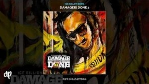 Damage Is Done 2 BY Ice Billion Berg